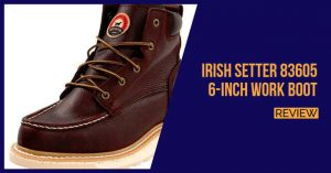 Irish Setter Men's 6″ 83605 Work Boot Review