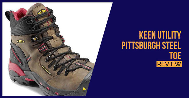 KEEN Utility Pittsburgh Steel Toe Review