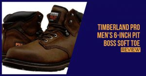 Timberland-PRO-Men's-6-inch-Pit-Boss-Soft-Toe-review