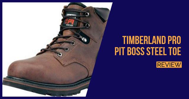 Timberland PRO Pitboss Steel Toe Review